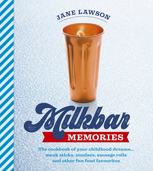 Milkbar Memories by Jane Lawson