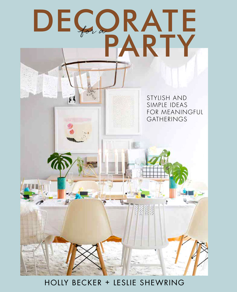 Decorate for a Party by Holly Becker and Leslie Shewring on child mags blog