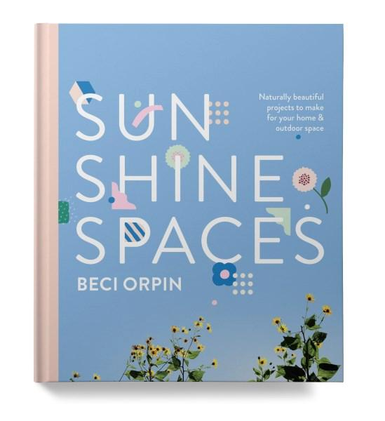 Sunshine Spaces by Beci orpin